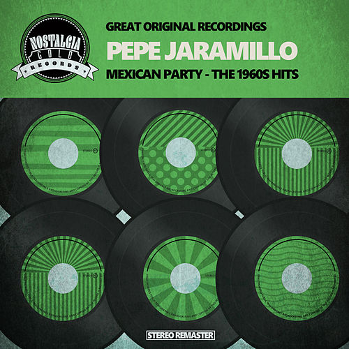 Play & Download Mexican Party - The 1960s Hits by Pepe Jaramillo | Napster