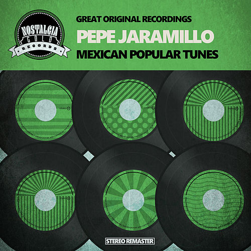 Play & Download Mexican Popular Tunes by Pepe Jaramillo | Napster