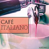 Play & Download Cafe Italiano, Vol. 2 (Super Popular Coffee Shop Music) by Various Artists | Napster