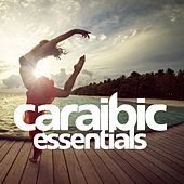 Play & Download Caraibic Essentials by Various Artists | Napster