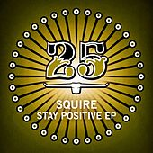 Stay Positive EP by Squire
