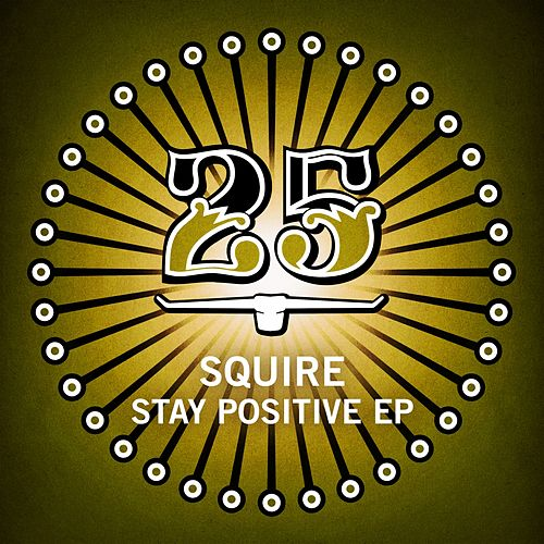 Play & Download Stay Positive EP by Squire | Napster