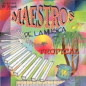Play & Download Maestros de la Musica Tropical by Various Artists | Napster