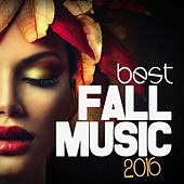 Best Fall Music 2016 by Various Artists