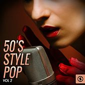 Play & Download 50's Style Pop, Vol. 2 by Various Artists | Napster