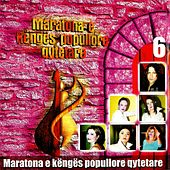 Play & Download Maratona e Këngës Popullore Qytetare, Vol. 6 by Various Artists | Napster