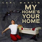 My Home's Your Home by Carl Martin