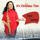 It's Christmas Time by Joyce Spencer