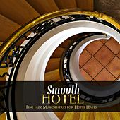 Smooth Hotel (Fine Jazz Musicspheres for Hotel Halls) by Various Artists