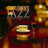 Gentlemen's Jazz (A Traditional Jazz Session Night) by Various Artists