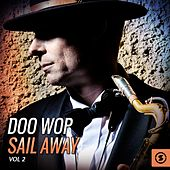 Doo Wop Sail Away, Vol. 2 by Various Artists