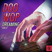 Play & Download Doo Wop Dreaming, Vol. 3 by Various Artists | Napster