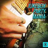 Play & Download Jukebox Party Mania, Vol. 3 by Various Artists | Napster