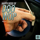Happy Dose of Doo Wop, Vol. 1 by Various Artists