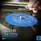 Bonded by JukeBox, Vol. 1 by Various Artists