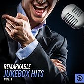 Remarkable JukeBox Hits, Vol. 1 by Various Artists
