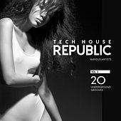 Play & Download Tech House Republic (20 Underground Grooves), Vol. 3 by Various Artists | Napster