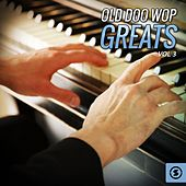 Play & Download Old Doo Wop Greats, Vol. 3 by Various Artists | Napster