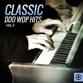 Classic Doo Wop Hits, Vol. 2 by Various Artists