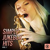 Play & Download Simply JukeBox Hits, Vol. 1 by Various Artists | Napster