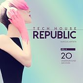 Play & Download Tech House Republic (20 Underground Grooves), Vol. 4 by Various Artists | Napster