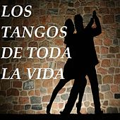 Play & Download Los Tangos de Toda la Vida by Various Artists | Napster