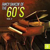 Fancy Dancin' of the 60's, Vol. 2 by Various Artists