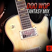 Play & Download Doo Wop Fantasy Mix, Vol. 1 by Various Artists | Napster