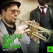 Play & Download Beautiful Heart and Soul, Vol. 4 by Various Artists | Napster