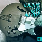 Country Days All Over, Vol. 4 by Various Artists