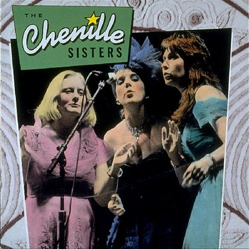 Play & Download The Chenille Sisters by The Chenille Sisters | Napster