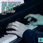 The Secrets of Past, Pop & Doo Wop, Vol. 2 by Various Artists