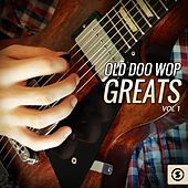 Old Doo Wop Greats, Vol. 1 by Various Artists
