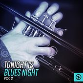 Play & Download Tonight Is Blues Night, Vol. 2 by Various Artists | Napster