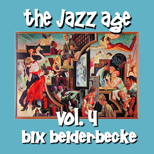 Play & Download The Jazz Age Vol.4 by Bix Beiderbecke | Napster