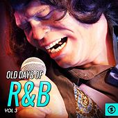 Play & Download Old Days of R&B, Vol. 3 by Various Artists | Napster
