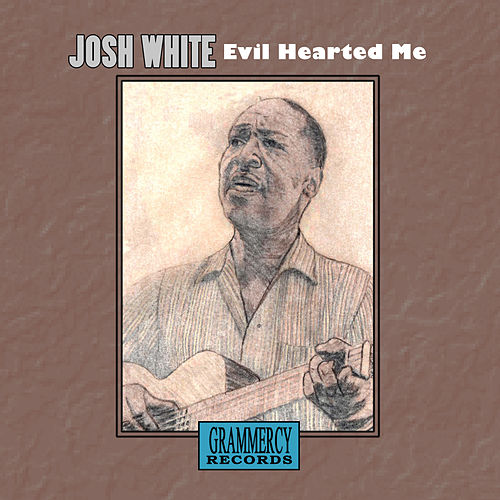 Play & Download Evil Hearted Me by Josh White | Napster