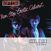 Non Stop Erotic Cabaret  (Deluxe Edition) by Soft Cell