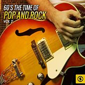 Play & Download 60's the Time of Pop and Rock, Vol. 2 by Various Artists | Napster