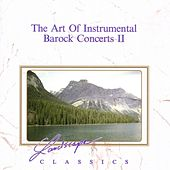 The Art Of Instrumental Baroque Concerts Vol. 2 Vol. 2 by Luigi Zanetti Orchestra Da Camera Dell'Arte