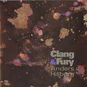 Anders Hillborg: Clang and Fury by Various Artists