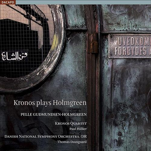 HOLMGREEN: Kronos Plays Holmgreen SACD by Various Artists