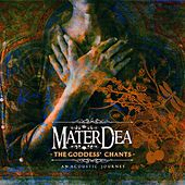 Play & Download The Goddess' Chants by MaterDea | Napster