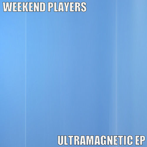 Play & Download Ultramagnetic EP by Weekend Players | Napster