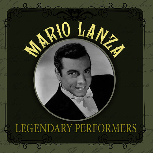 Play & Download Legendary Performers by Mario Lanza | Napster