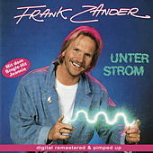 Play & Download Unter Strom - remastered and pimped up by Frank Zander | Napster