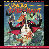 Play & Download Garantiert Gänsehaut - remastered and pimped up by Frank Zander | Napster