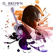 Eclectic, Vol. II by D Brown