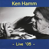 Play & Download Live '05 by Ken Hamm | Napster
