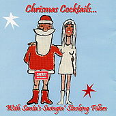 Christmas Cocktails With Santa's Swingin' Stocking Fillers by Various Artists